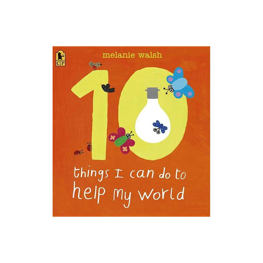 10 Things I Can Do To Help My World By Melanie Walsh Paperback