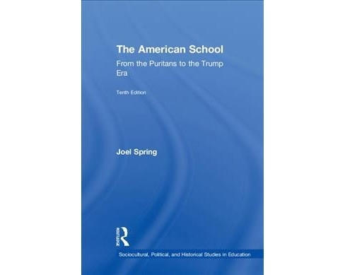 American School : From the Puritans to the Trump Era -  by Joel Spring (Hardcover) - image 1 of 1