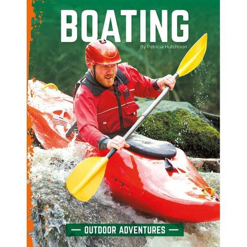 Boating - (Outdoor Adventures) by  Patricia Hutchison (Hardcover) - image 1 of 1