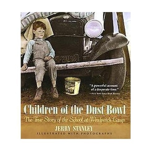 Children of the Dust Bowl: The True Story of the School at Weedpatch Camp - by  Jerry Stanley - image 1 of 1