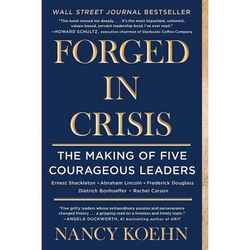 Forged in Crisis - by  Nancy Koehn (Paperback) - image 1 of 1