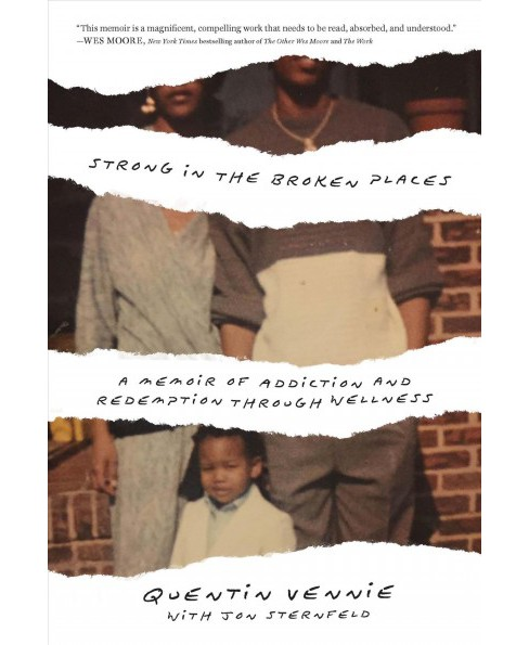 Strong in the Broken Places -  by Quentin Vennie & Jon Sternfeld (Hardcover) - image 1 of 1
