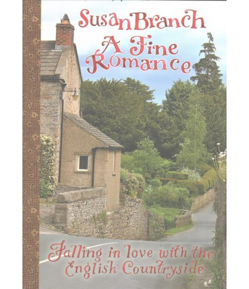 Fine Romance : Falling in Love With the English Countryside (Hardcover) (Susan Branch) - image 1 of 1