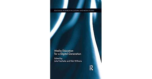 Media Education for a Digital Generation (Hardcover) - image 1 of 1