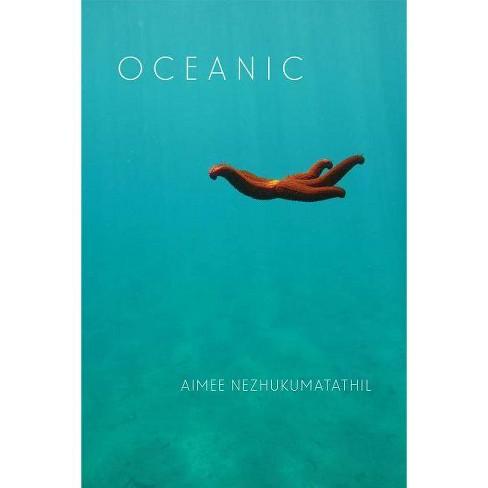 Oceanic - by  Aimee Nezhukumatathil (Paperback) - image 1 of 1