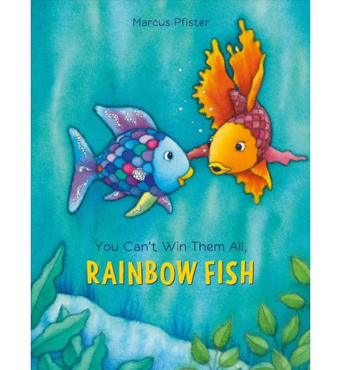 You Can't Win Them All, Rainbow Fish -  Reprint (Rainbow Fish) by Marcus Pfister (Paperback) - image 1 of 1
