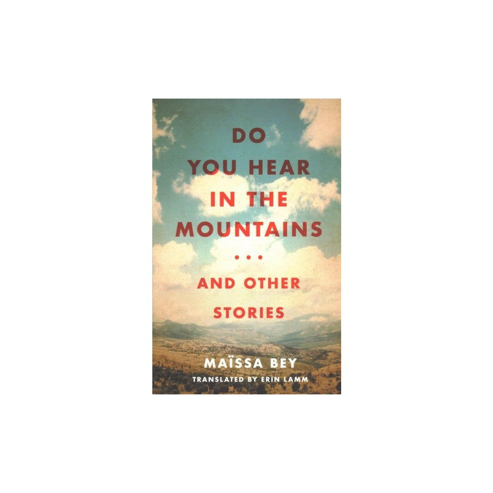 Do You Hear in the Mountains... and Other Stories - Tra by Maïssa Bey (Paperback)