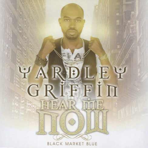 Yardley griffin - Hear me now (CD) - image 1 of 1
