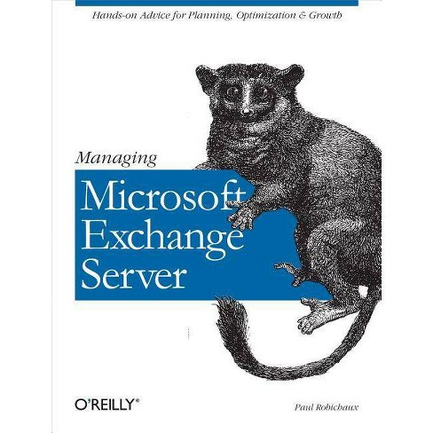 Managing Microsoft Exchange Server - by  Paul Robichaux (Paperback) - image 1 of 1