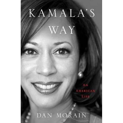 Kamala's Way - by  Dan Morain (Hardcover)
