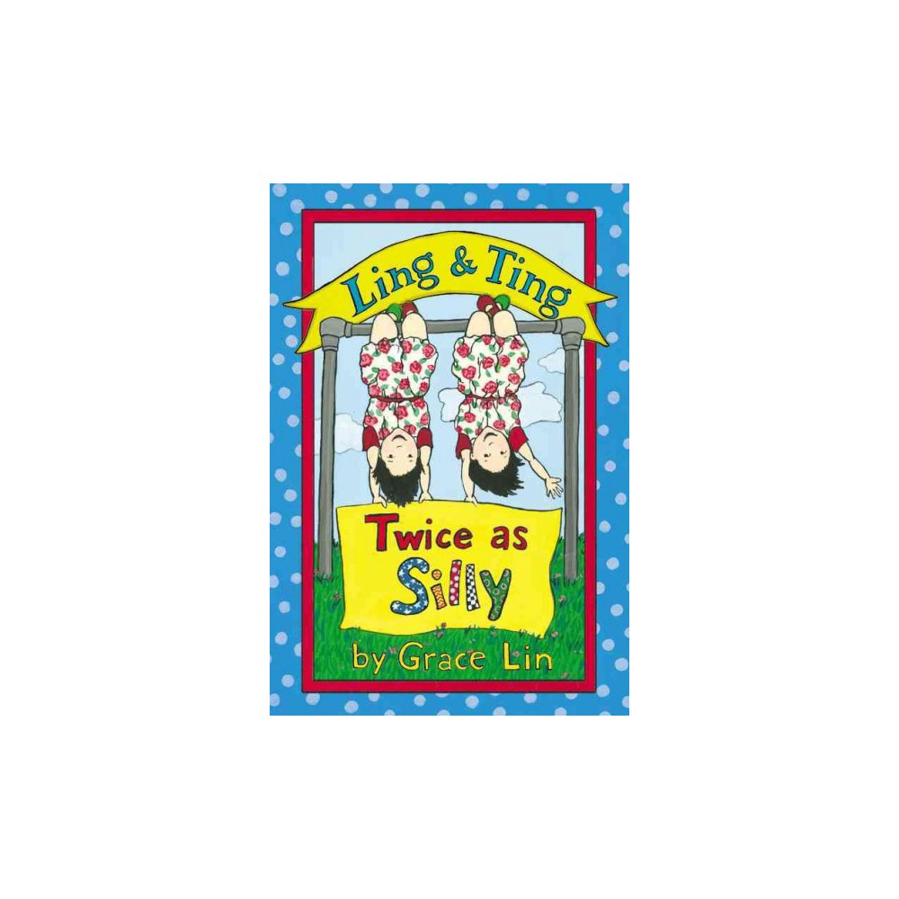 Ling & Ting Twice As Silly ( Ling & Ting) (Reprint) (Hardcover)