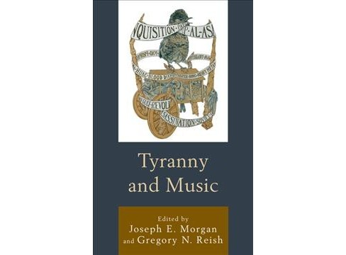 Tyranny and Music -  (Hardcover) - image 1 of 1