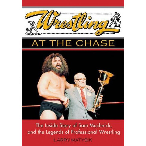 Wrestling at the Chase - by  Larry Matysik (Paperback) - image 1 of 1