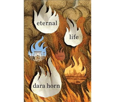 Eternal Life -  by Dara Horn (Hardcover) - image 1 of 1