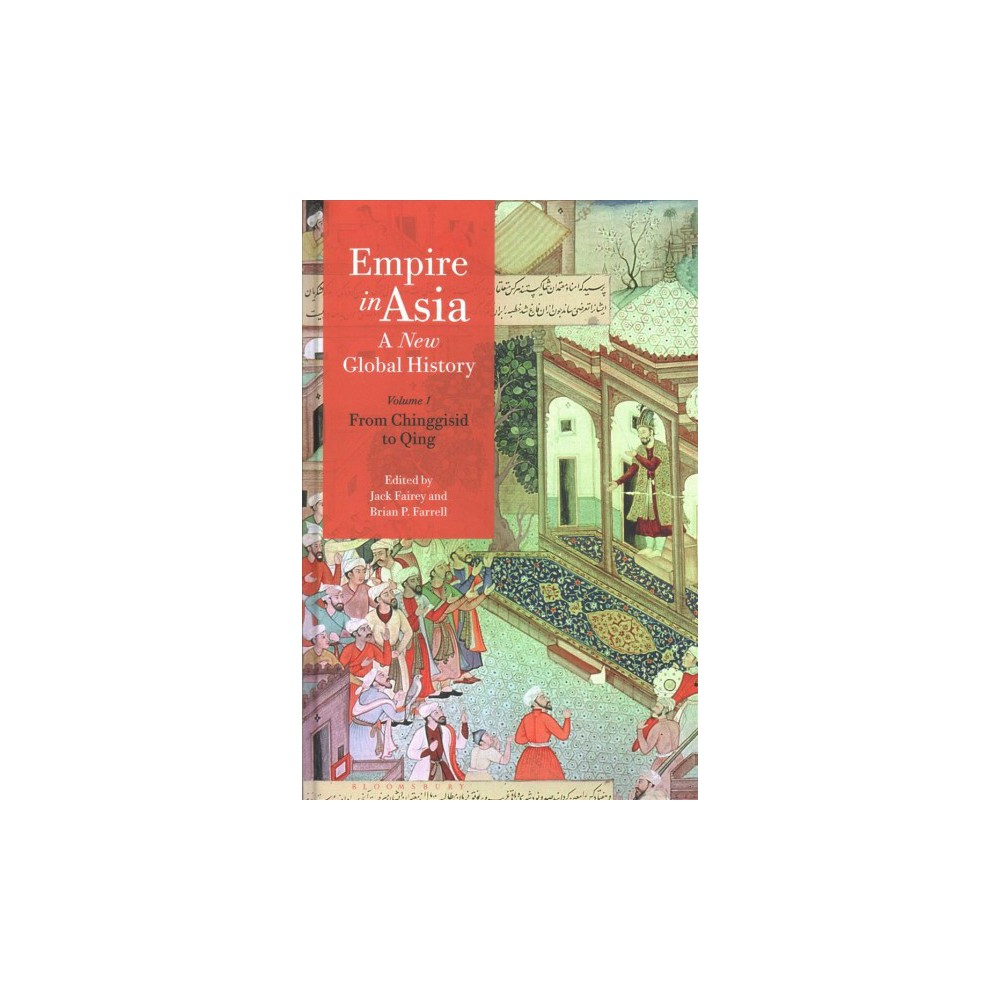 Empire in Asia : A New Global History - (Hardcover)