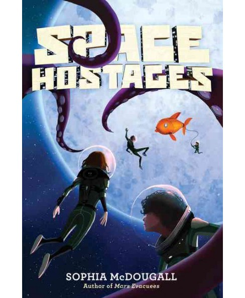 Space Hostages (Reprint) (Paperback) (Sophia McDougall) - image 1 of 1