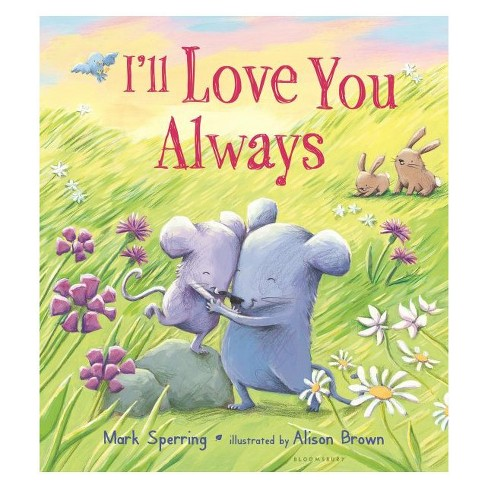 I'll Love You Always (Board Book) (Mark Sperring) - image 1 of 1