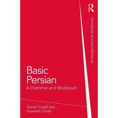 Basic Persian - (Grammar Workbooks) by  Saeed Yousef & Hayedeh Torabi (Paperback) - image 1 of 1