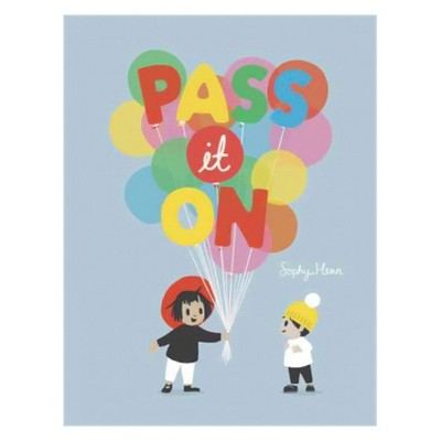 Pass It on - by Sophy Henn (School And Library)