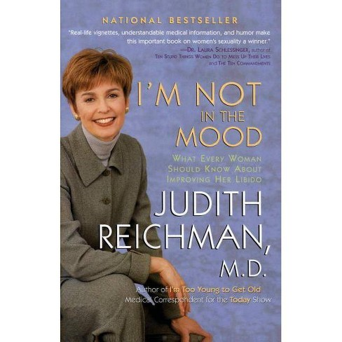 I'm Not in the Mood - (What Every Woman Should Know about Increasing Her Libido) by  Judith Reichman - image 1 of 1