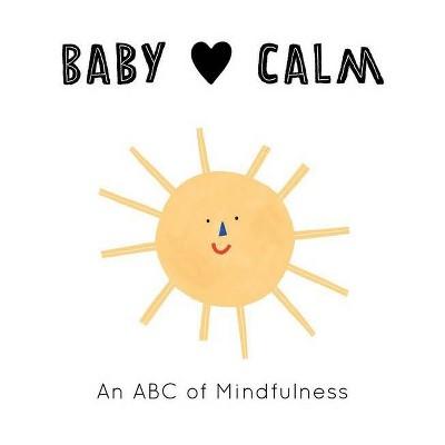 Baby Loves Calm - by Jennifer Eckford (Board Book)