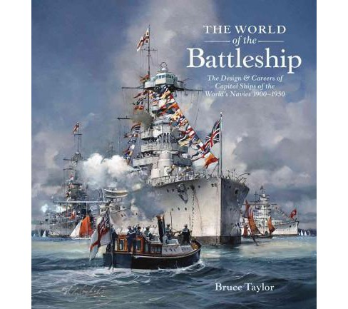 World of the Battleship : The Design and Careers of Capital Ships of the World's Navies, 1900-1950 - image 1 of 1