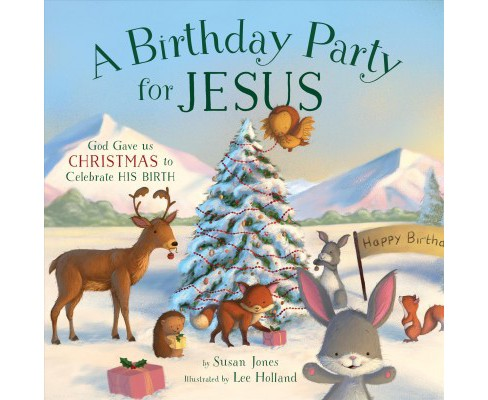 Birthday Party For Jesus God Gave Us Christmas To Target