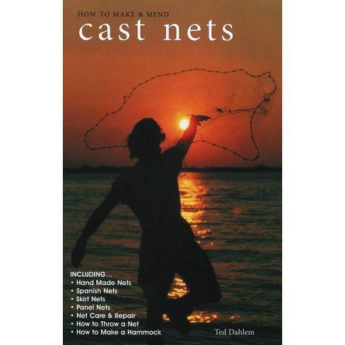 How to Make & Mend Cast Nets - 2 Edition by  Ted Dahlem (Paperback) - image 1 of 1