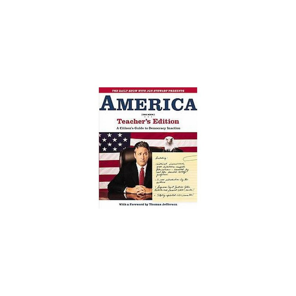 Daily Show With Jon Stewart Presents America : A Citizen's Guide to Democracy Inaction (Teacher's Guide)