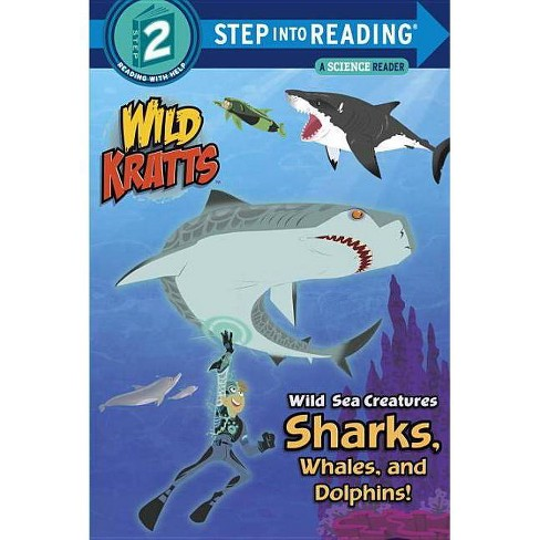 Wild Sea Creatures: Sharks, Whales and Dolphins! (Wild Kratts) - (Step Into Reading) (Paperback) - by Chris Kratt & Martin Kratt - image 1 of 1