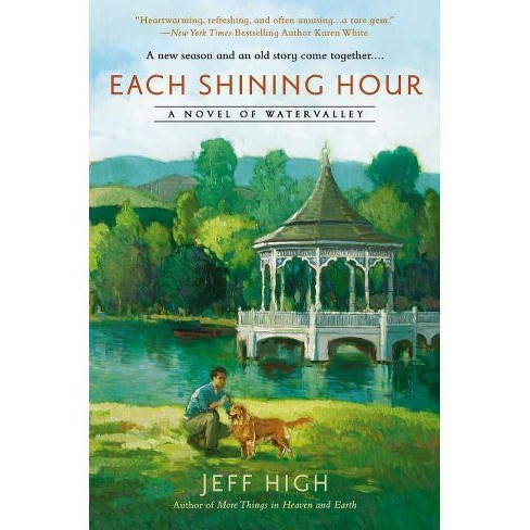 Each Shining Hour - (Novel of Watervalley) by  Jeff High (Paperback) - image 1 of 1