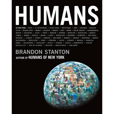 Humans - by Brandon Stanton (Hardcover)