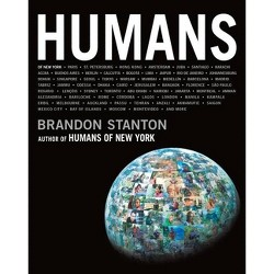 Humans - by  Brandon Stanton (Hardcover)