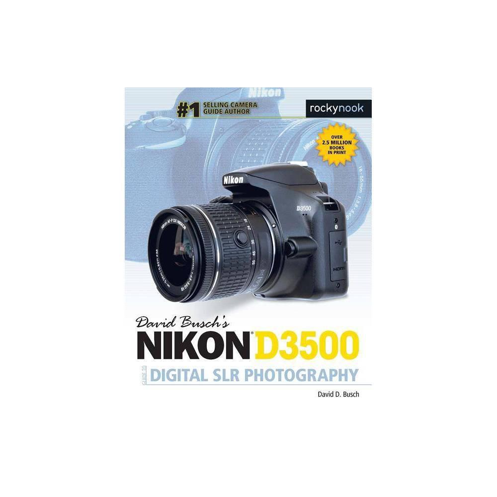 David Busch's Nikon D3500 Guide to Digital Slr Photography - by David D Busch (Paperback)