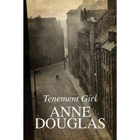 Tenement Girl - by  Anne Douglas (Hardcover) - image 1 of 1