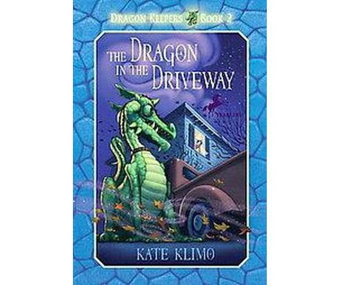 Dragon in the Driveway (Paperback) (Kate Klimo) - image 1 of 1