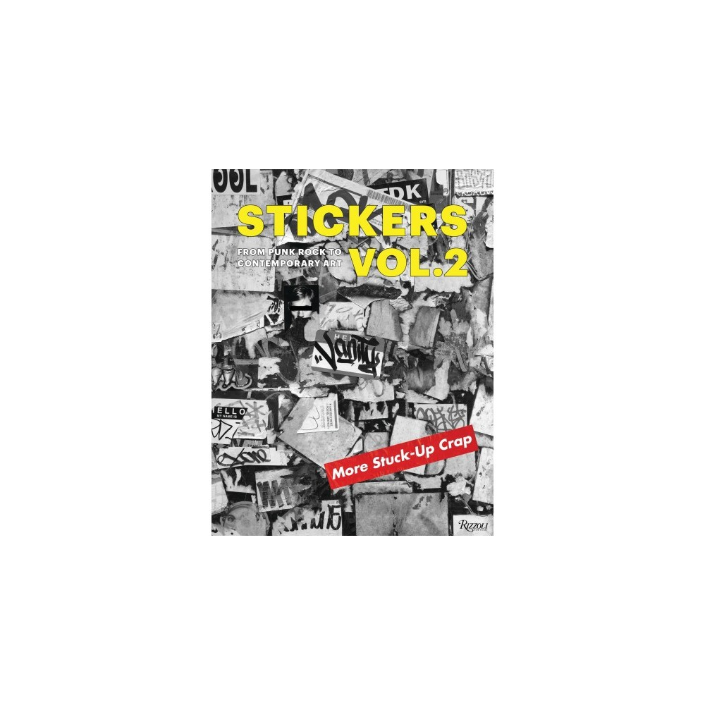 Stickers : From Punk Rock to Contemporary Art. (Aka More Stuck-up Crap) - Reprint by Db Burkeman