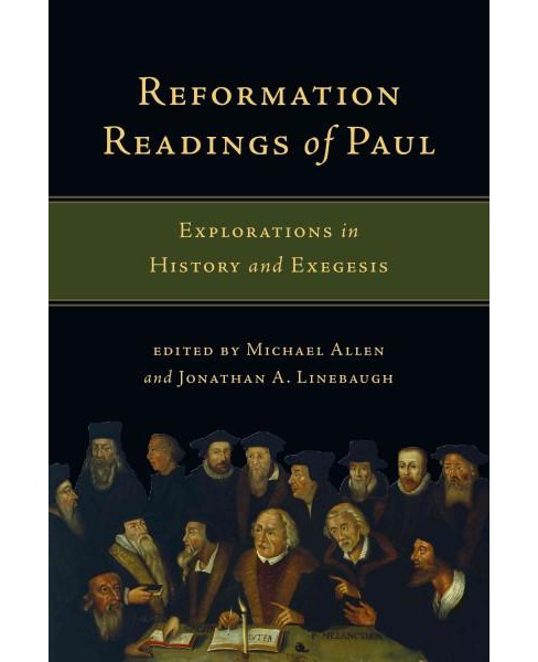 Reformation Readings of Paul : Explorations in History and Exegesis (Paperback) - image 1 of 1