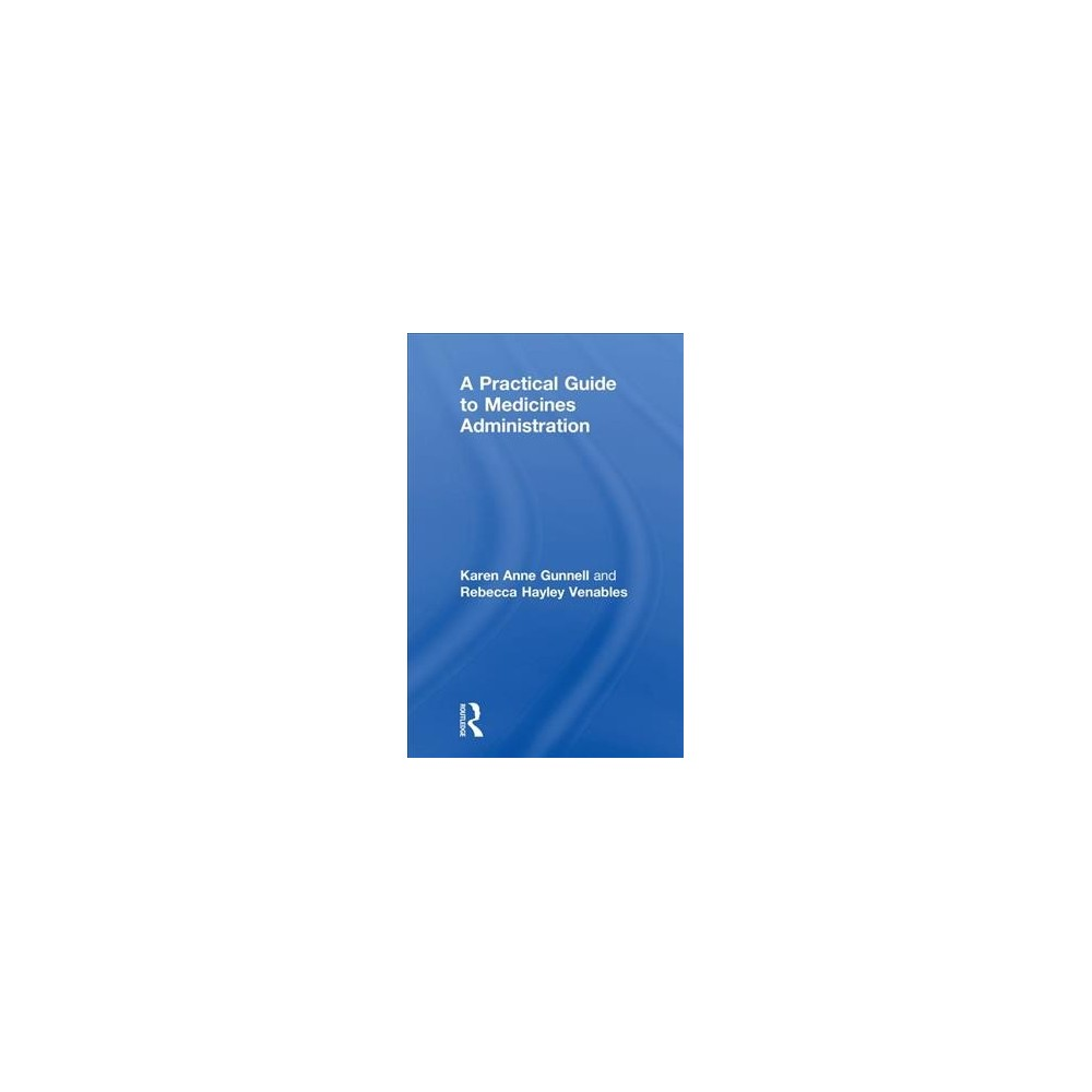 Practical Guide to Medicines Administration - (Hardcover)