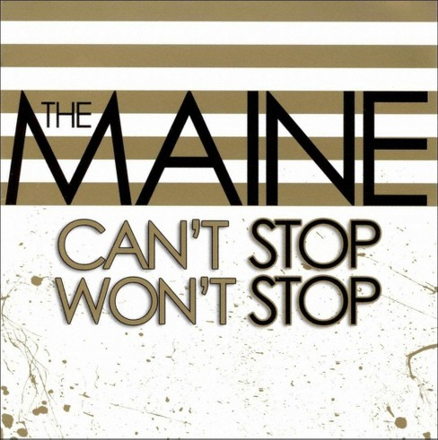 The Maine - Can't Stop Won't Stop (CD) - image 1 of 1