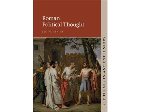 Roman Political Thought -  (Key Themes in Ancient History) by Jed W. Atkins (Paperback) - image 1 of 1