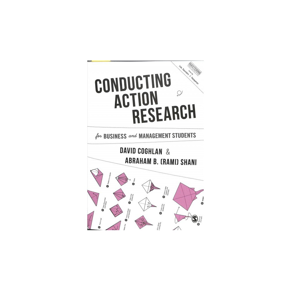 Conducting Action Research for Business and Management Students - (Paperback)