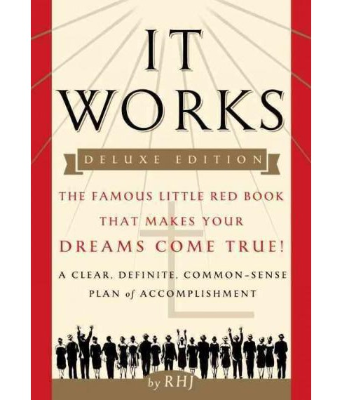It Works : The Famous Little Red Book That Makes Your Dreams Come True! (Deluxe) (Hardcover) (Roy - image 1 of 1