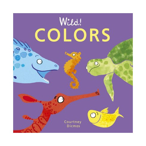 Colors - (Wild! Concepts) by  Courtney Dicmas (Board_book) - image 1 of 1