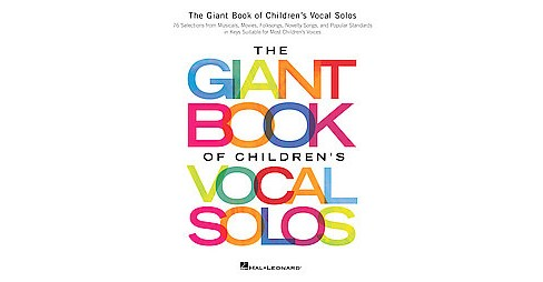 Giant Book of Children's Vocal Solos : 76 Selections from Musicals, Movies, Folksongs, Novelty Songs, - image 1 of 1
