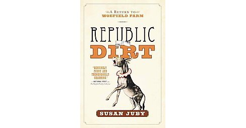 Republic of Dirt (Paperback) (Susan Juby) - image 1 of 1