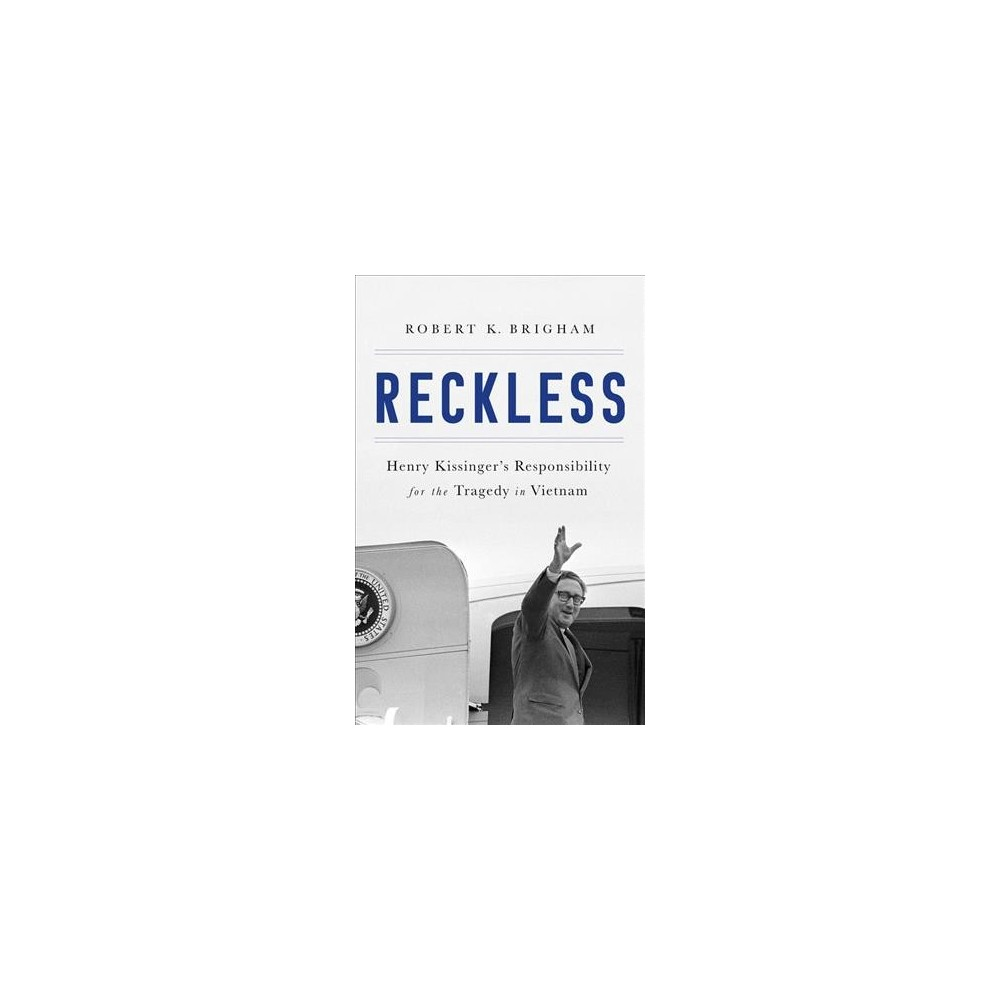 Reckless : Henry Kissinger and the Tragedy of Vietnam - Unabridged by Robert K. Brigham (CD/Spoken Word)