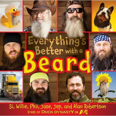 Everything's Better With a Beard (Hardcover) by Si Robertson - image 1 of 1