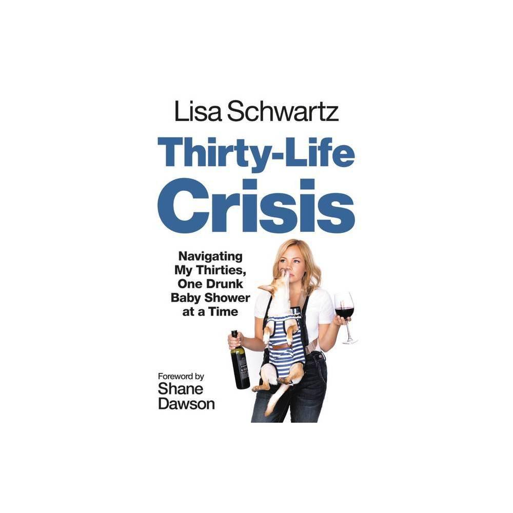 Thirty Life Crisis By Lisa Schwartz Paperback