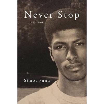 Never Stop - by  Simba Sana (Paperback)